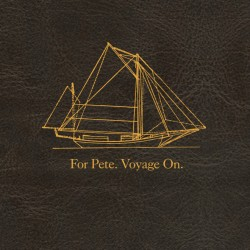 Pictured: a wireframe drawing of a sailboat. The caption reads For Pete. Voyage On.